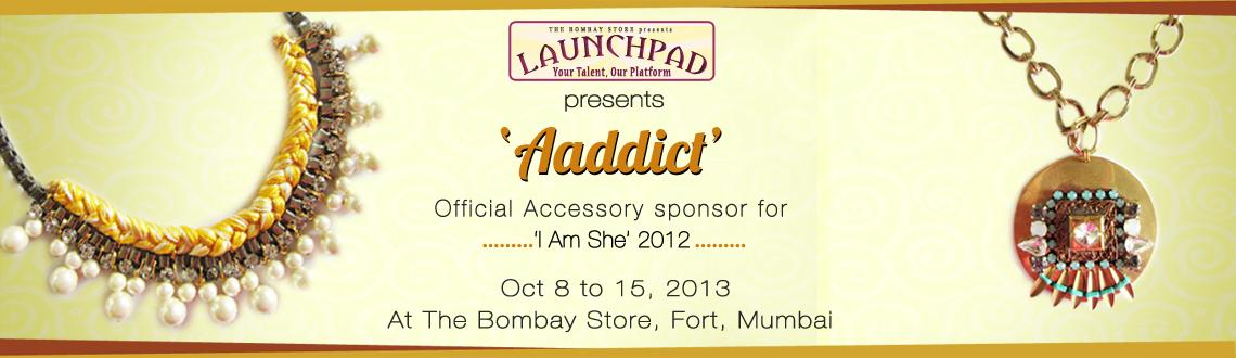 The Bombay Store presents 'Aaddict'