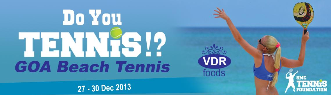 Book Online Tickets for Goa Beach Tennis 2013, Panaji. The 1st Annual Goa Beach Tennis Tournament, Held at Blue Pyramid in Arambol and Panjim, one of the most beautiful facilities in Goa, this event is going to be one of the most popular. Many champions and Teams will be determined at this event.