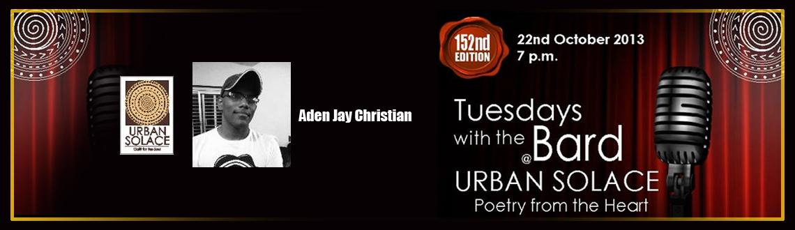 "Book Online Tickets for Tuesdays with the Bard featuring  Aden J, Bengaluru. Urban Solace - Your Café for the Soul continues to bring you innovative and exciting new ways to experience yourself. ""Tuesdays with the Bard @ Urban Solace"" now in its ""153rd Evening of Poetry from the Heart"" is our in"