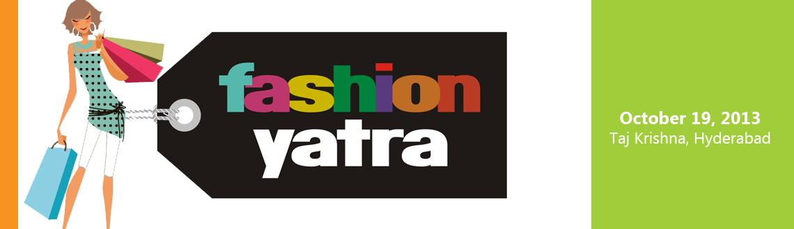 Book Online Tickets for Fashion Yatra, Hyderabad. 1 day that will set the trend for the next 364. One stop shopping experience.