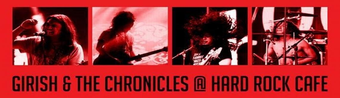 Catch Girish & The Chronicles live @ HARD ROCK CAFE - PUNE.