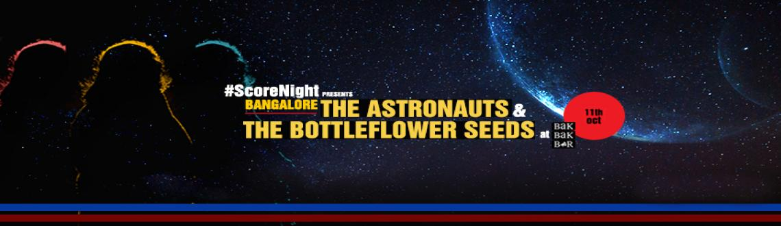 The BottleFlower Seeds and The Astronauts on ScoreNight !