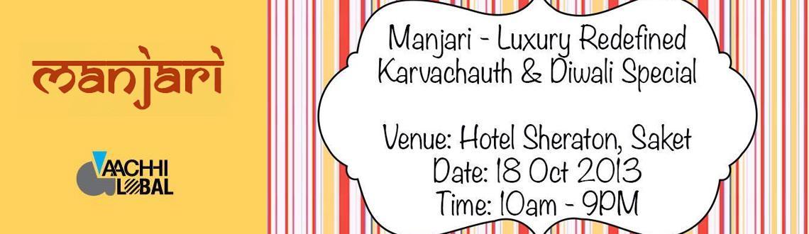 Book Online Tickets for Manjari - Luxury Redefined Karvachauth &, NewDelhi.