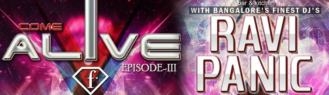 COME ALIVE EDITION-3 FT DJ Ravi, DJ Panic & DJ Vilz