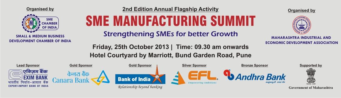 Book Online Tickets for SME MANUFACTURING SUMMIT, Pune. SME MANUFACTURING SUMMIT 2013