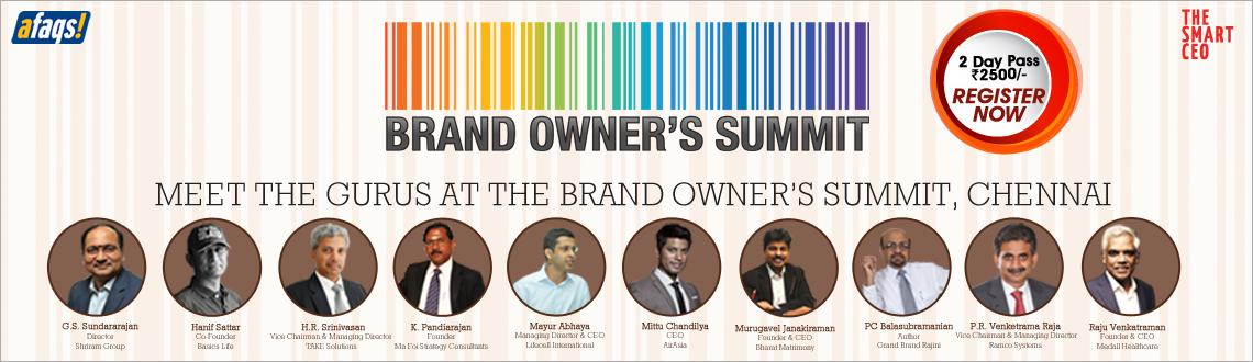 Book Online Tickets for Brand Owner's Summit - Chennai, Chennai. Brand Owner\'s Summit is a unique multi-city event that provides a platform to spread the Mantras of branding to enhance the value of ideas, products and enterprise.