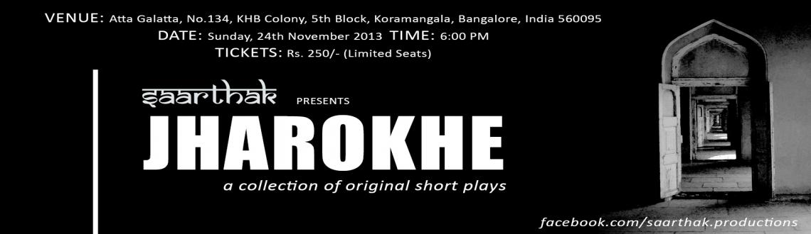 Book Online Tickets for Jharokhe - 2nd Edition, Bengaluru. Saarthak Presents - JHAROKHE 2nd EDITION