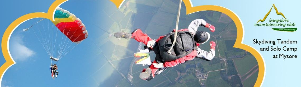 Book Online Tickets for Skydiving Tandem and Solo Camp at Mysore, Bengaluru. Where the gravity pulls you down full ahead at 10,000 ft, we are there to hold your hand and make you feel like a bird.  If as a child you ever dreamt of flying like a bird, here\'s your chance to do it.Skydiving is a have it all experience t