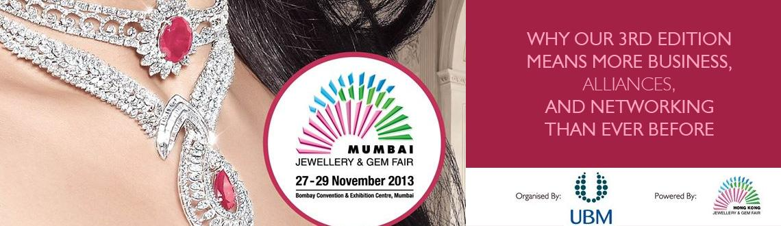 Book Online Tickets for MUMBAI jEWELLERY AND GEM FAIR 2013, Mumbai. Apart from major jewellery categories like fine jewellery, diamonds, gemstones and pearls, country pavilions and theme pavilions in the hall will provide a wide variety of choices for buyers worldwide Expected Overseas Pavilions: Hong Kong, Israel,