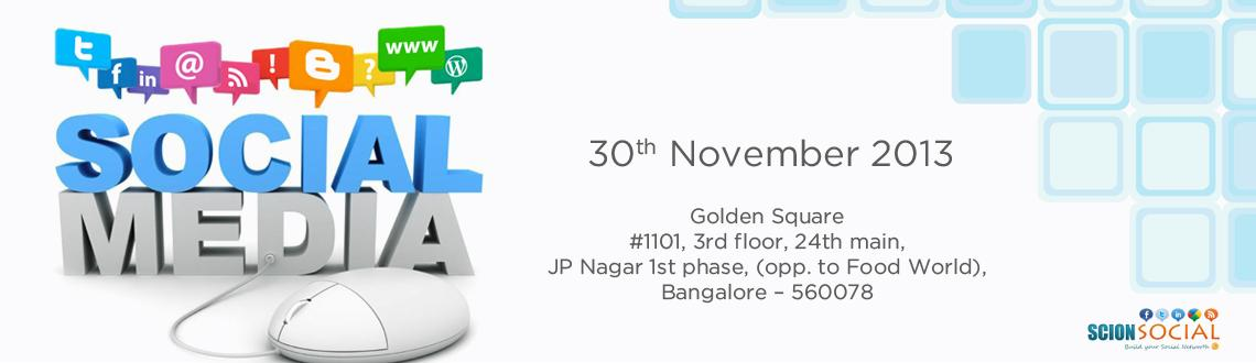 Book Online Tickets for SCION - Social Media Workshop 30th Nov 2, Bengaluru. Learn Proven Social Media Marketing Strategies that will transform your business online.