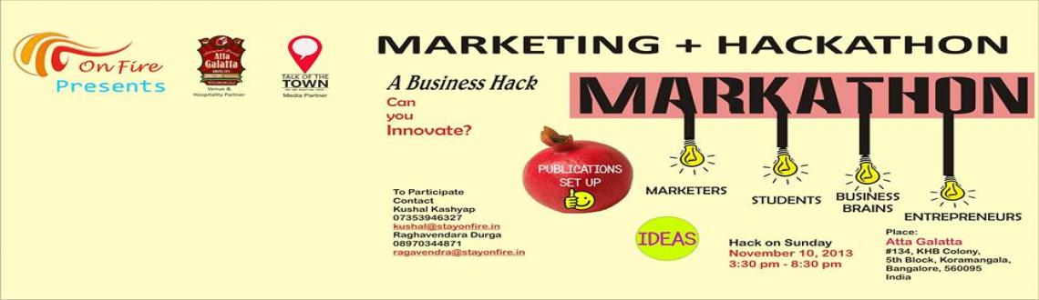 Book Online Tickets for MARKATHON, Bengaluru. Inviting Marketers, Business Minds, Students, Entrepreneurs and simply Hackers for a Business Hack to develop a completely new Marketing Strategy for India\'s 1st Youth Publications - OnFire Publications. A four hour hack on 10 Nov 2013. 3:30 onwards