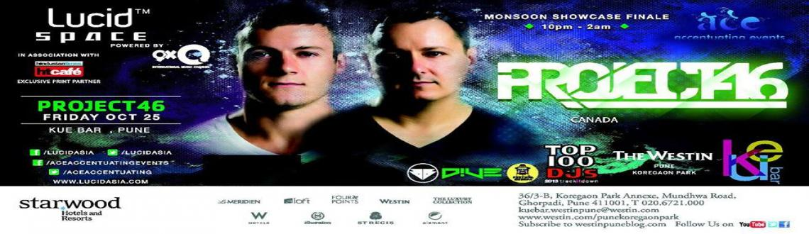 Book Online Tickets for Ace Accentuating Events presents the FIN, Pune. Ace Accentuating Events presents the FINALE of LUCID \'SPACE\'FINALE EPISODE: Project 46 at Kue Bar, Westin Pune.Powered by: 9XOIn Association with: HT CaféPROJECT 46: World's #70 DJ in DJ Mag 2013Promoted by : Dive Nightlife