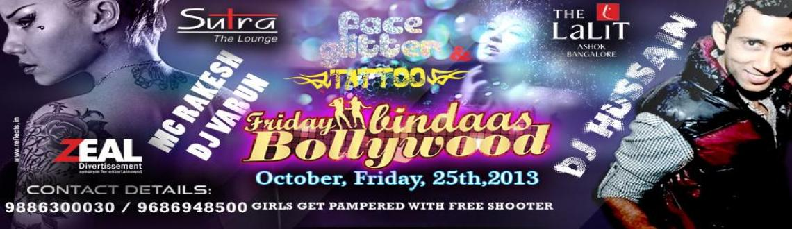 Book Online Tickets for Friday Bindaas Bollywood, Bengaluru. D-fashion bangalore Presents ; BINDAAS BOLLYWOOD 