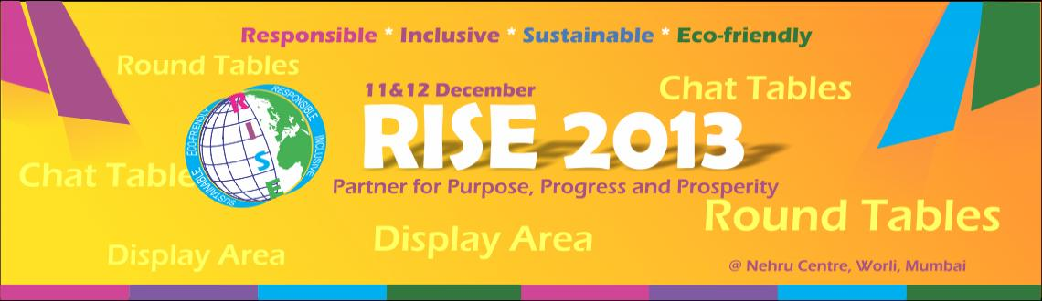 Book Online Tickets for RISE Impact Summit & Expo 2013 – RISE , Mumbai. RISE IMPACT SUMMIT & EXPO 2013