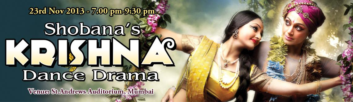 Book Online Tickets for Shobana s Krishna - St.Andrews Auditoriu, Mumbai. Shobana\'s Krishna - St.Andrews Auditorium - Mumbai