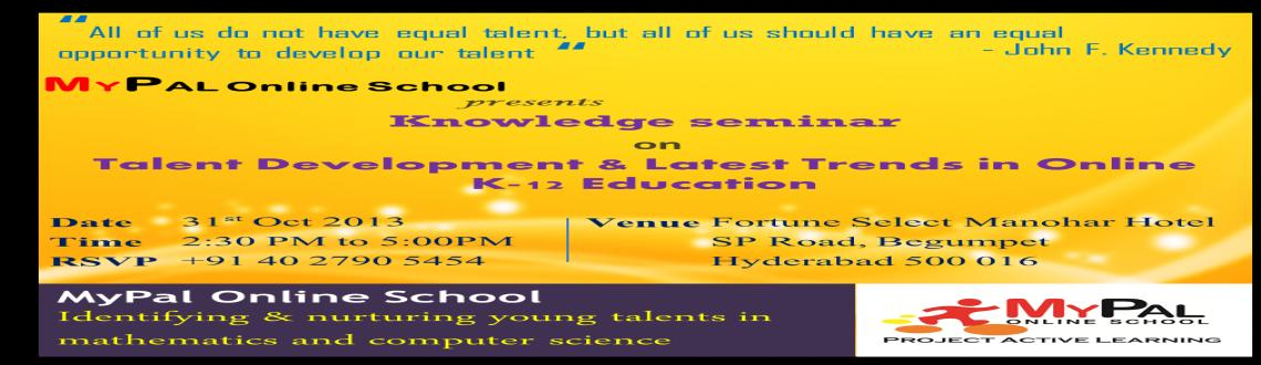 Book Online Tickets for Talent Development and Latest Trends in , Hyderabad. Objectives: To inform participants about latest research in the field of Gifted Education and Talent Development and latest global trends in online K-12 education.