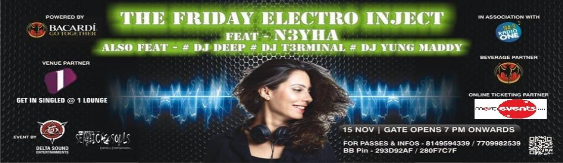 BACARDI presents THE FRIDAY ELECTRO INJECT in association with 94.3 RADIO ONE on 15th Nov.
