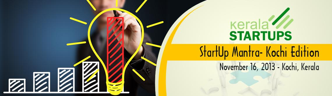 Book Online Tickets for StartUp Mantra- Kochi Edition, Kochi. We  are planning to bring the next edition of Kerala Startups\' flagship  program, Startup Mantra to Kochi, during mid November. Startup Mantra is  a one-day entrepreneurship orientation program for early stage  startups. The last edition at Trivandr
