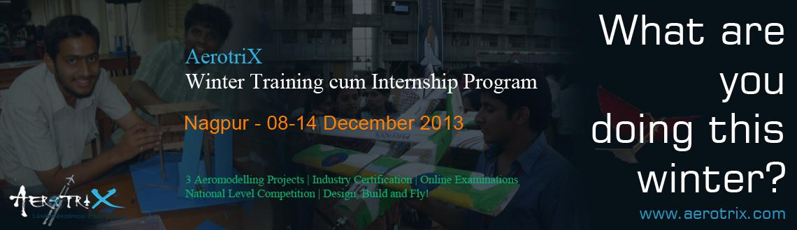 Book Online Tickets for AerotriX Winter Training and Internship , Nagpur. AerotriX Winter Training cum Internship Program helps you learn technical skills through hands-on funfilled learning activities. The program is designed to take the participants through the technical concepts involved in Aeronautical, Mechanical and