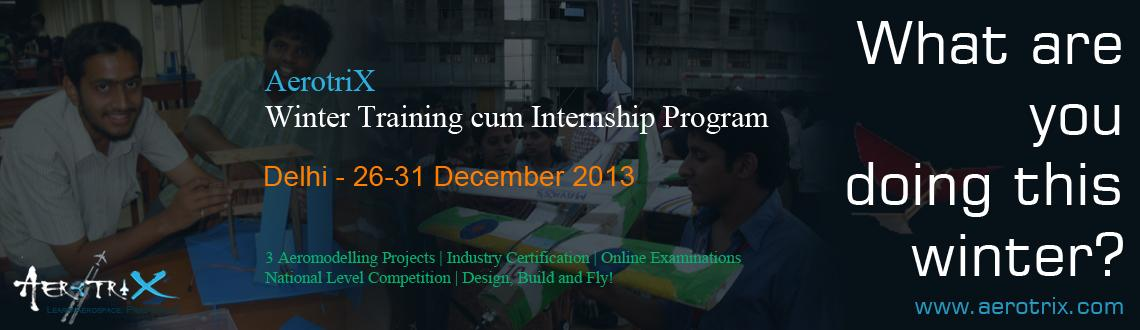 AerotriX Winter Training and Internship Program at Delhi