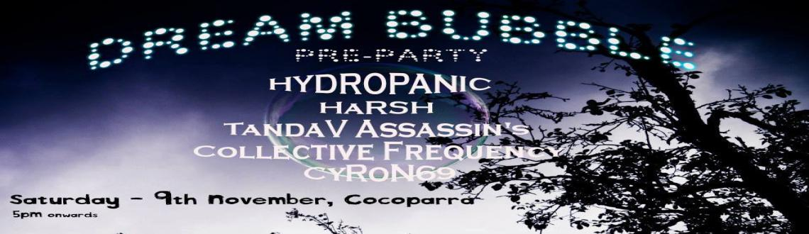 || Dream Bubble - Pre Party || 9th Nov || Cocoparra ||
