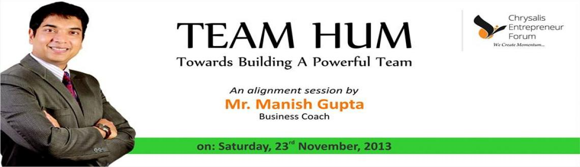 Book Online Tickets for Team Hum, Pune. Business today demands increased results from teams in rapid time. Given the pace that teams come together and disband, it is essential for their members to achieve new levels of team effectiveness in order to stay on top of contemporary business iss