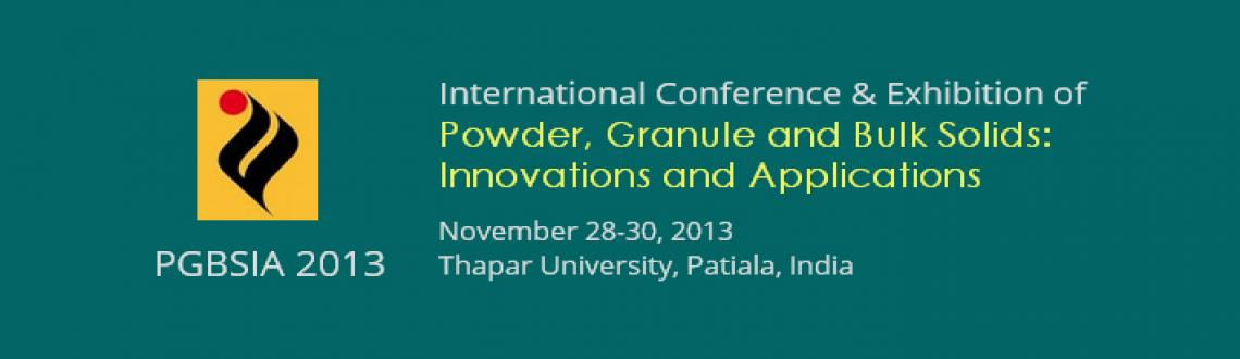"Book Online Tickets for PGBSIA 2013, Patiala. On November 28 to 30, 2013, International Conference on ""Powder, Granule and Bulk Solids: Innovations and Applications"" (PGBSIA 2013) is going to be held in the lush green Thapar Technology Campus in the historic, royal city of Patiala, I"