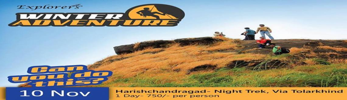 Book Online Tickets for Harishchandragad Night Trek (Via Tolarkh, Pune. Harishchandragad Night Trek (Via Tolarkhind) 10 Nov, 2013Limited SeatsFee : Rs. 750 (Pune to Pune)Fee Includes :Transportation by Private Vehicle, Morning Tea, Breakfast, Lunch, Evening Tea (Pure Veg.) Adventure Expert,Expert Group Leader, First Aid