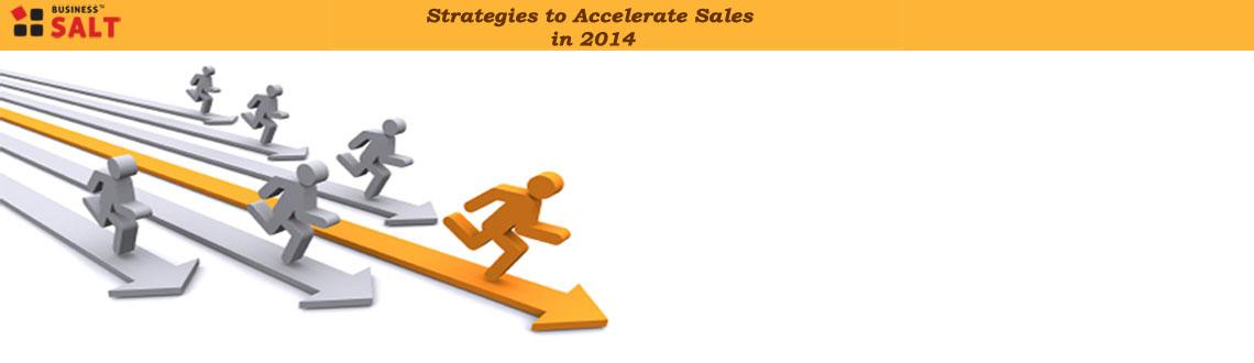 Strategies to Accelerate Sales in 2014