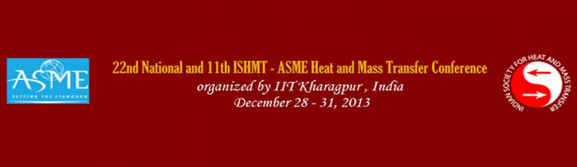 Book Online Tickets for 22nd National and 11th ISHMT-ASME Heat a, Kharagpur. Conference Objective The horizons of heat and mass transfer research are ever expanding, encompassing several topics of scientific and technological relevance. The complexities and intricacies of the associated physical phenomena in many of th