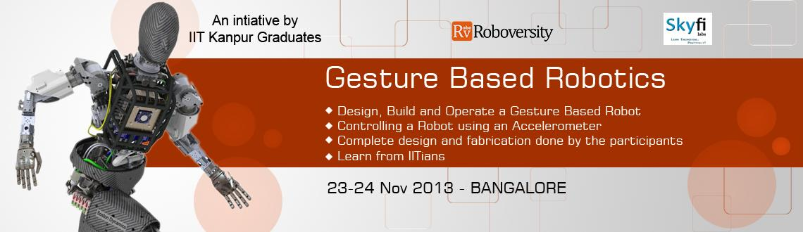 Book Online Tickets for Roboversity Gesture Based Robotics Works, Bengaluru. Gesture Based Robotics deals with robots that work based on inputs from accelerometer sensor and are controlled by programmed microcontrollers. Our workshop helps participants understand the concepts and use of accelerometer sensor, microcontrollers,