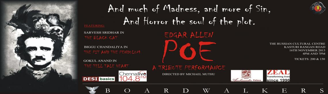 Book Online Tickets for Boardwalkers - The Buzz - Edgar Allen Po, Chennai. madness and more of sin; and horror the soul of the plot. Come if you dare, into our nightmare; we promise you sleep - you will not. 