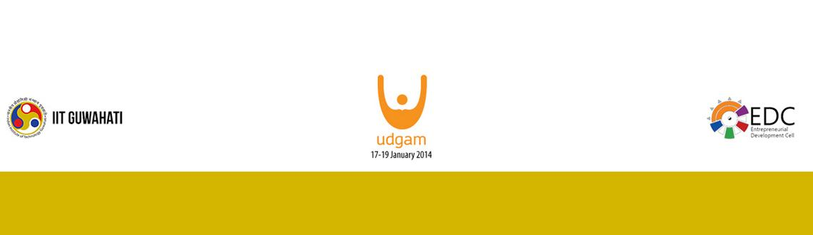 Book Online Tickets for UDGAM 2014, Guwahati. Udgam, previously known as IES, is the flagship event of the Entrepreneurial Development Cell, IIT Guwahati. It was conceptualized to develop and spread the spirit of entrepreneurship among the youth of the North-East, and India in general. Our missi