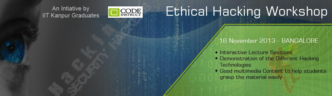 Book Online Tickets for Code Instruct Ethical Hacking Workshop, Bengaluru. Course Content: 