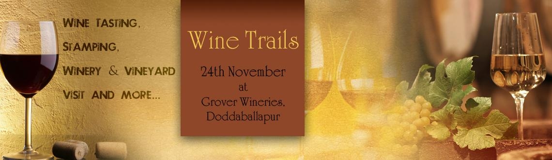 Book Online Tickets for Wine Trails, Bengaluru. Fine Wine is a skill, or an art?? Ever wondered how the best wine is made?