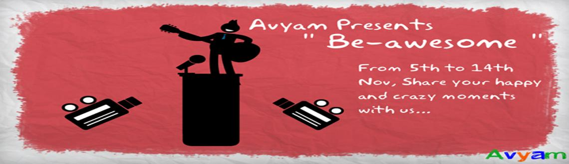 Book Online Tickets for Be-Awesome , NewDelhi. Avyam present \
