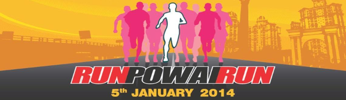 Book Online Tickets for Run Powai Run 2014, Mumbai. Run Powai Run 2014