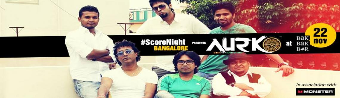 Book Online Tickets for Aurko on ScoreNight !, Bengaluru.  Event synopsis: This ScoreNight, we haveAurko Liveplaying atBak Bak Bar, Bangalore. The band came together for their dedication towards regenerating the 'obsession to Indian Rock'. What does one expect from such