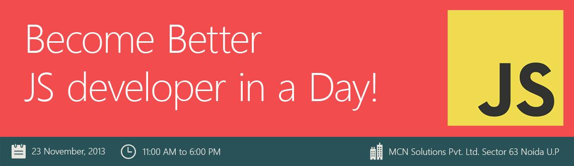 Become Better JS developer in a Day
