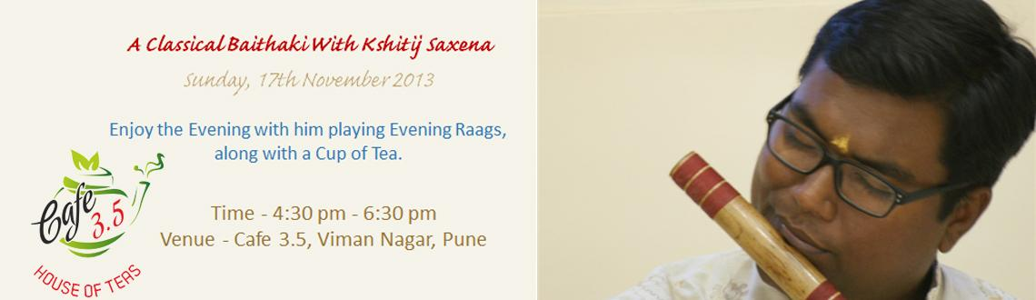 Kshitij Saxena - Flautist - Classical Eve at Cafe 3.5