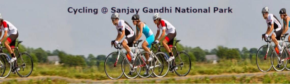 Book Online Tickets for Cycling @ Sanjay Gandhi National Park , Mumbai.   