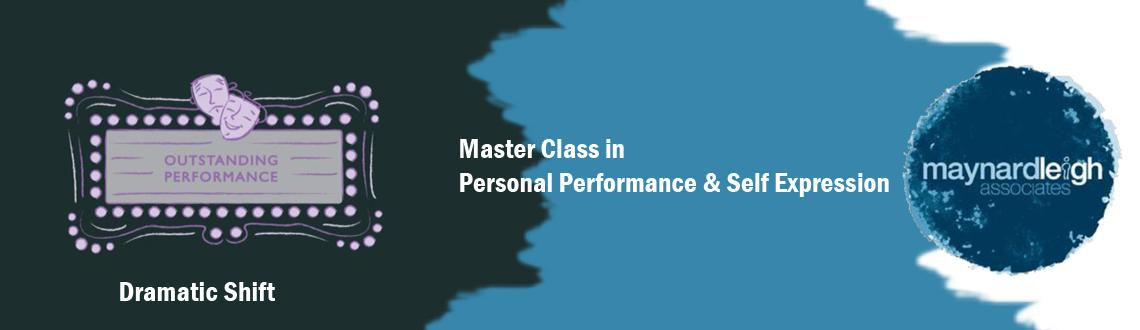 Dramatic Shift - Master Class in Personal Performance and Self Expression