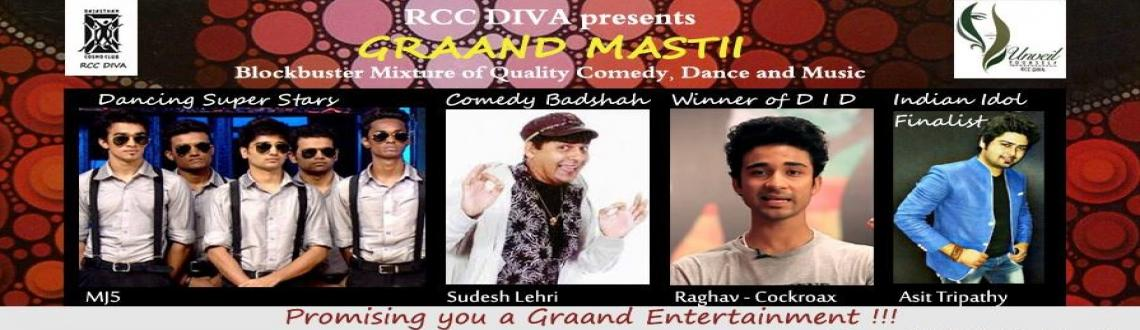 Book Online Tickets for GRAND MASTII, Chennai. RCC Diva Presents Graand Masttii. This is going to be the blockbuster mixture of Quality, Comedy, Dance & Music.