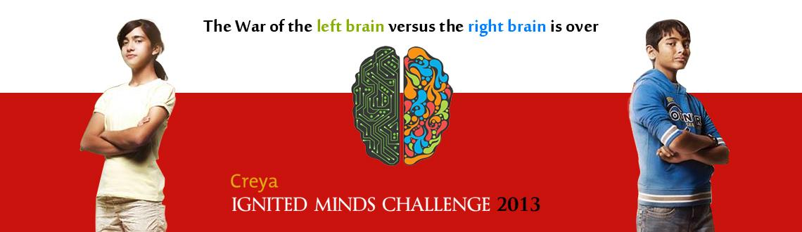 Book Online Tickets for Creya Ignited Minds Challenge 2013, Bengaluru. Experiential Education Pioneer Creya Learning Announces CIMC 2013 for School Students