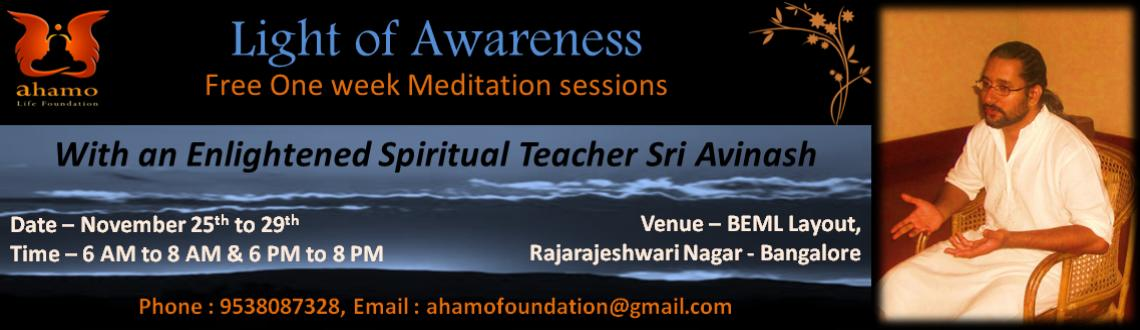 Book Online Tickets for Light of Awareness - Free Meditation Ses, Bengaluru. Why should you attend this Meditation Program?