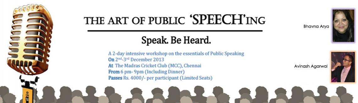 Book Online Tickets for The Art of Public 'SPEECH'ing, Chennai. The Art of Public 'SPEECH'ing