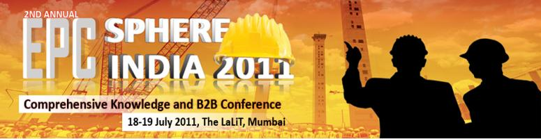 Book Online Tickets for 2nd Annual EPC Sphere India 2011, Mumbai. EPC Sector is envisaged to play a huge role in the infrastructure story of India. In infrastructure starving India, the EPC companies have their unique set of challenges which needs to be addressed at the earliest and efficiently so as to achieve the