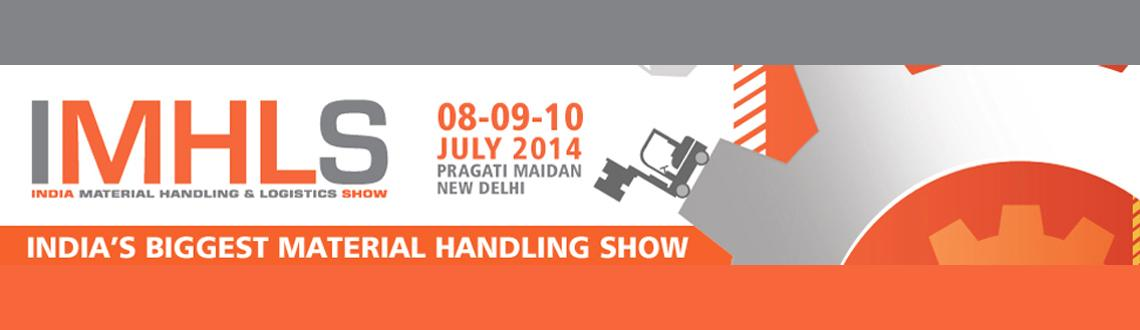 Book Online Tickets for India Material Handling & Logistics Show, NewDelhi. 4thIndia Material Handling & Logistics Show (IMHLS) is a focused exhibition & conference on MaterialsHandling, Automation, Packaging, Storage, Transport, Logistics and Supply Chainindustries. The show would present anunrivalled opportun