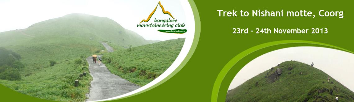 Book Online Tickets for Trek to Nishani motte, Coorg, Bengaluru. Nishani motte is a relatively unknown peak in the talacauvery/ branhmagiri range. It lies to the south of Bhagamandala in a range which extends from Talacauvery in the north to Somamale in the south in one contiguous stretch without any break, going