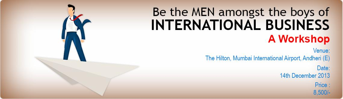 The Laymen Consultants - Be The MEN amongst the boys of International Business - A Workshop